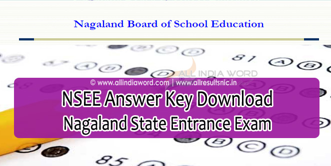 NSEE Answer Key 2017 Download - Nagaland State Entrance Exam